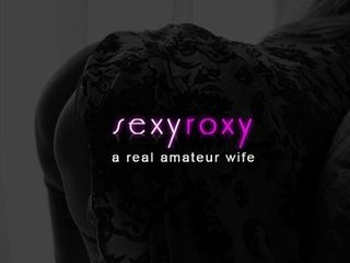 SexyRoxyWife